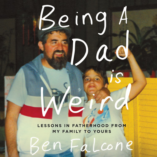 Being a Dad Is Weird, Ben Falcone