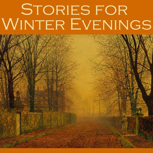 Stories for Winter Evenings, Edith Wharton, Mary Elizabeth Braddon, Hugh Walpole