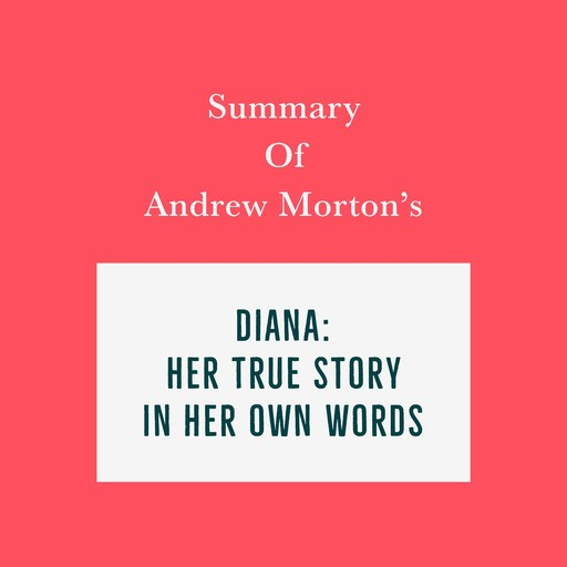 Summary of Andrew Morton's Diana: Her True Story-In Her Own Words, Swift Reads