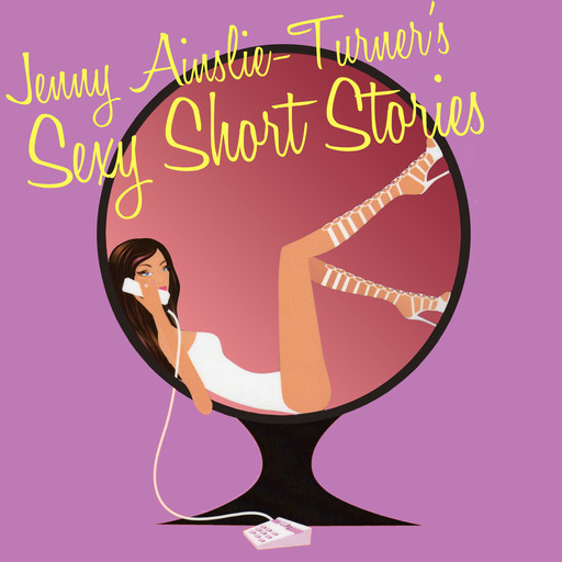 Sexy Short Stories - Sniff This, Jenny Ainslie-Turner