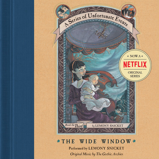Series of Unfortunate Events #3: The Wide Window, Lemony Snicket