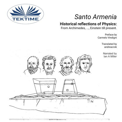 Historical reflections of Physics: from Archimedes, ..., Einstein till present, Santo Armenia