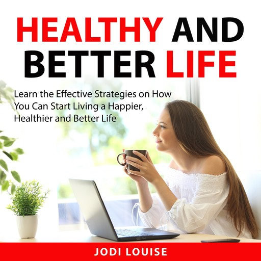 Healthy and Better Life, Jodi Louise