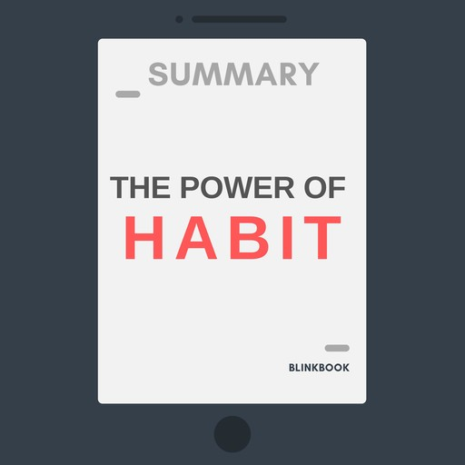 Summary: The Power of Habit: Why We Do What We Do, and How to Change, R John