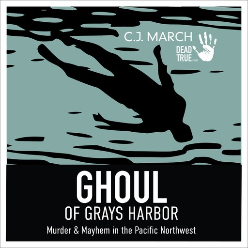 Ghoul of Gray's Harbor, C.J. March