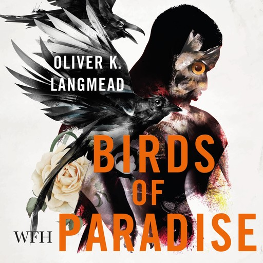 Birds of Paradise, Oliver Langmead