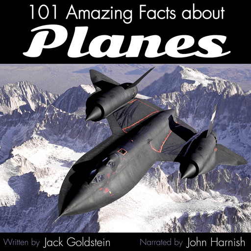 101 Amazing Facts about Planes, Jack Goldstein