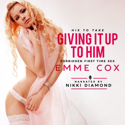 Giving It Up To Him, Emme Cox