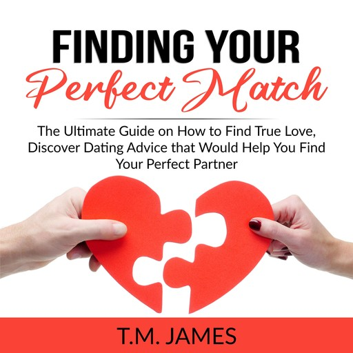 Finding Your Perfect Match, T.M. James