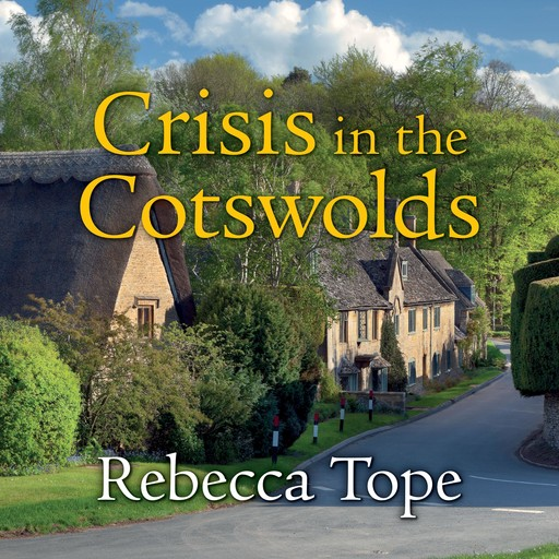 Crisis in the Cotswolds, Rebecca Tope