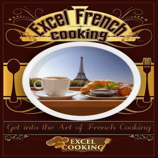 Excel French Cooking, Excel Cooking
