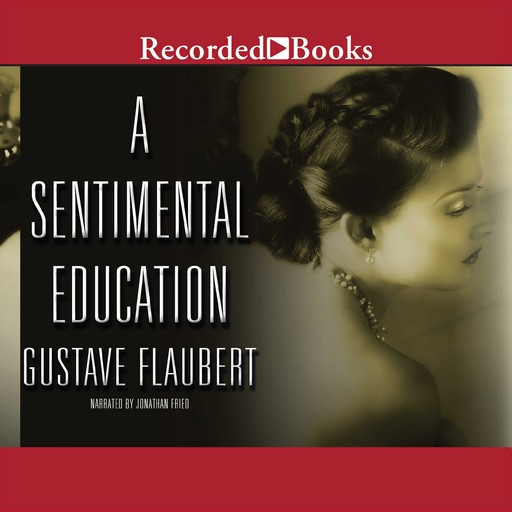 A Sentimental Education, Gustave Flaubert