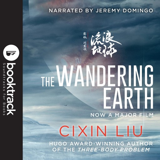 The Wandering Earth (Booktrack Edition), Cixin Liu