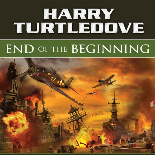 End of the Beginning, Harry Turtledove