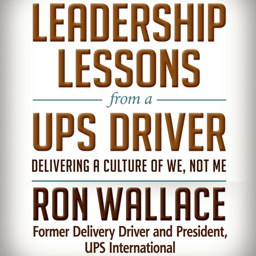 Leadership Lessons from a UPS Driver, Ron Wallace