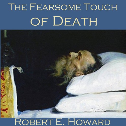 The Fearsome Touch of Death, Robert E.Howard