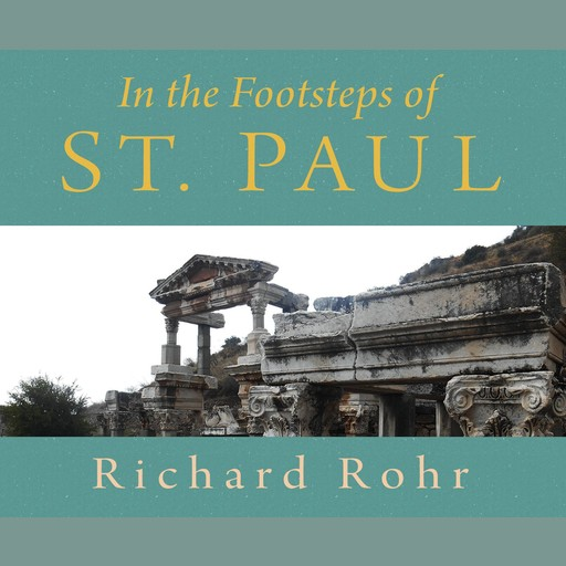 In the Footsteps of St. Paul, O.F.M., Richard Rohr