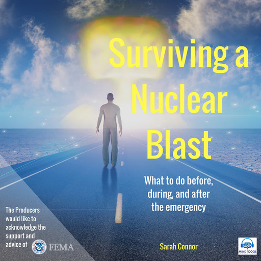 Surviving a Nuclear Blast: What to do before, during, and after the emergency., Sarah Connor