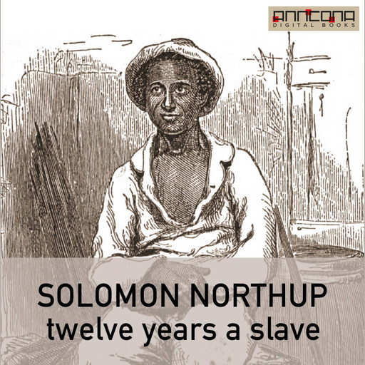 Twelve Years a Slave, Solomon Northup