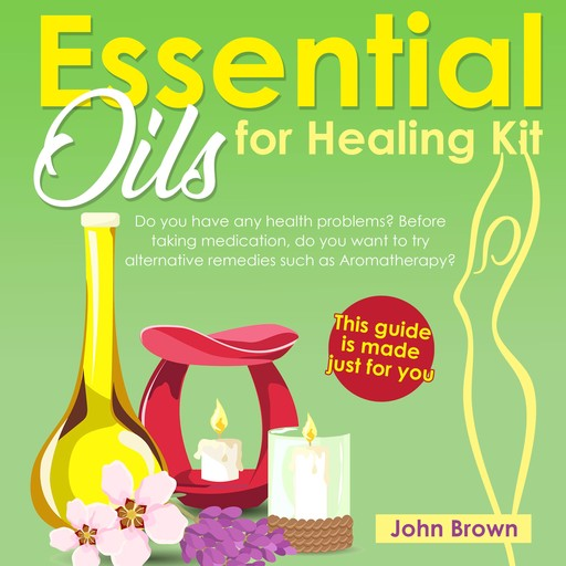 Essential Oils for Healing Kit, John Brown