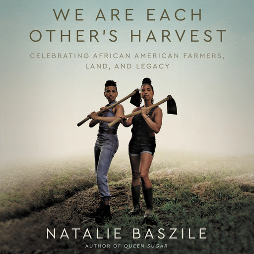 We Are Each Other's Harvest, Natalie Baszile