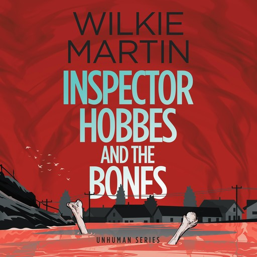 Inspector Hobbes and the Bones by Wilkie Martin, Wilkie Martin