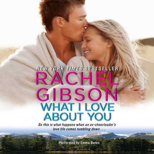 What I Love About You, Rachel Gibson