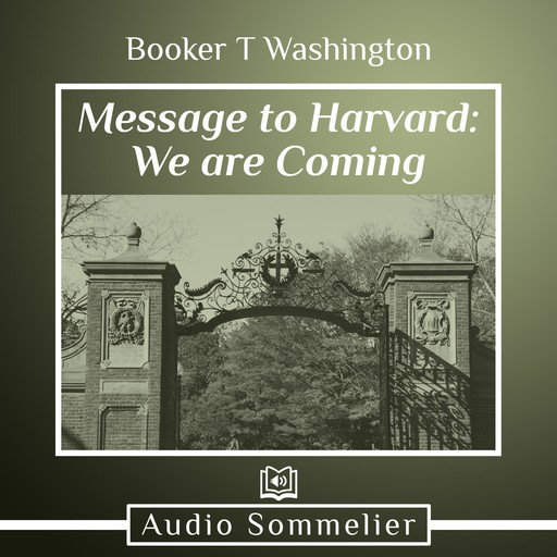 Message to Harvard: We are Coming, Booker T.Washington