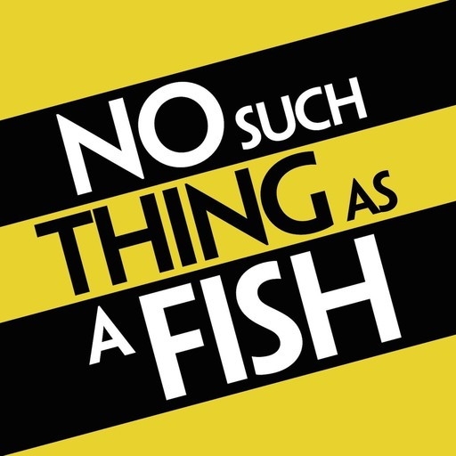 361: No Such Thing As The Mosquito Effect, No Such Thing As A Fish