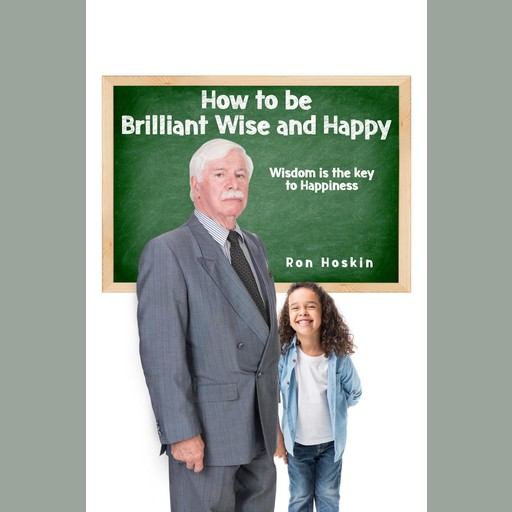 How to be Brilliant Wise and Happy, Ron Hoskin