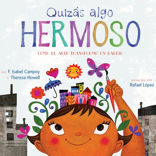 Quizás algo hermoso (Maybe Something Beautiful), F. Isabel Campoy, Theresa Howell