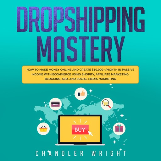 Dropshipping, Chandler Wright