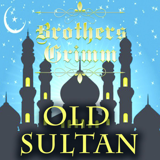 Old Sultan, Brothers Grimm