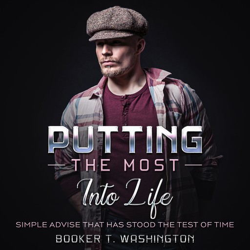 Putting the Most Into Life, James Andrews, Booker T Washington