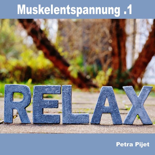 Muskelentspannung .1 - Relax, Petra Pijet