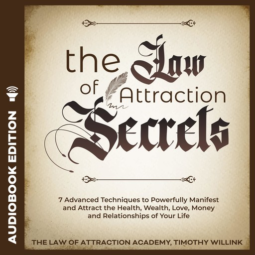 The Law of Attraction Secrets, Timothy Willink