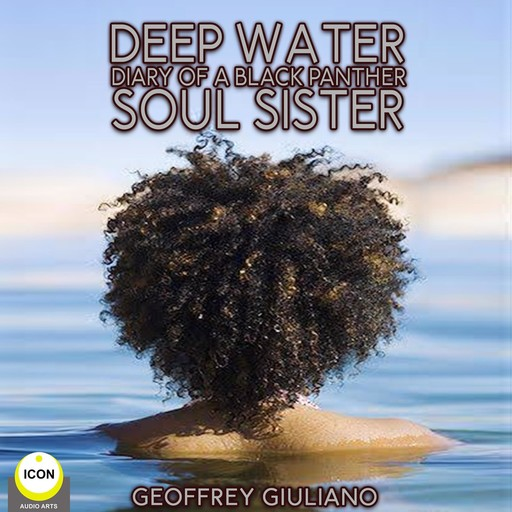 Deep Water; Diary of a Black Panther; Soul Sister, Geoffrey Giuliano
