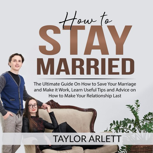 How to Stay Married, Taylor Arlett