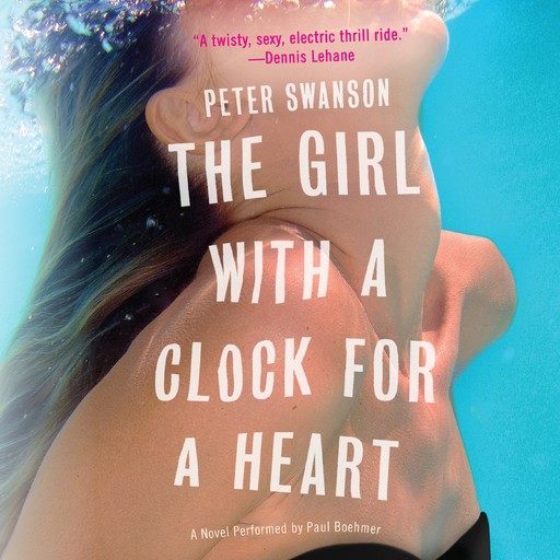 The Girl with a Clock for a Heart, Peter Swanson