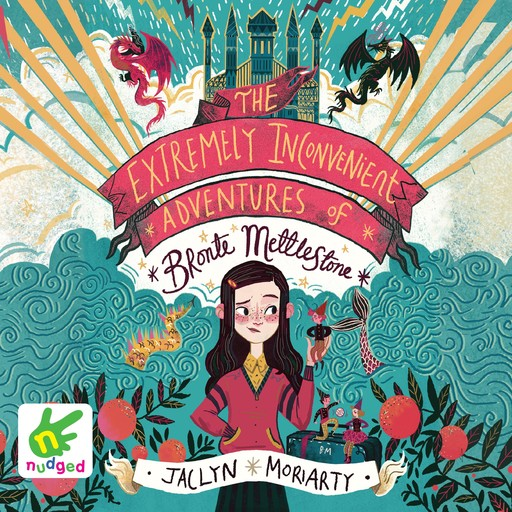 The Extremely Inconvenient Adventures of Bronte Mettlestone, Jaclyn Moriarty