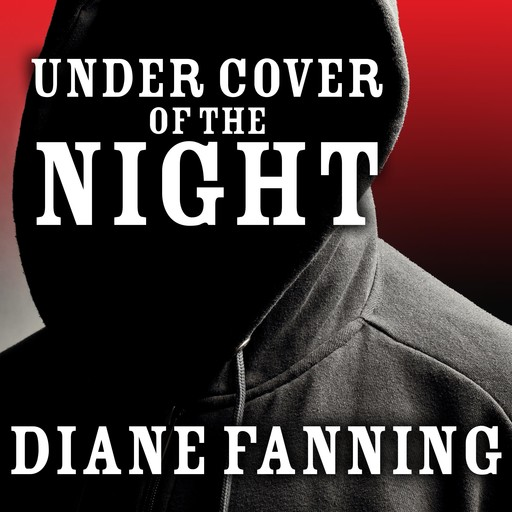 Under Cover of the Night, Diane Fanning