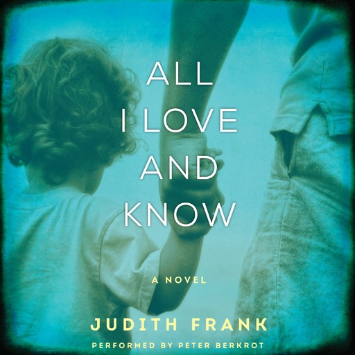 All I Love and Know, Judith Frank