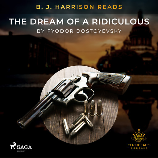 B. J. Harrison Reads The Dream of a Ridiculous Man, Fyodor Dostoevsky