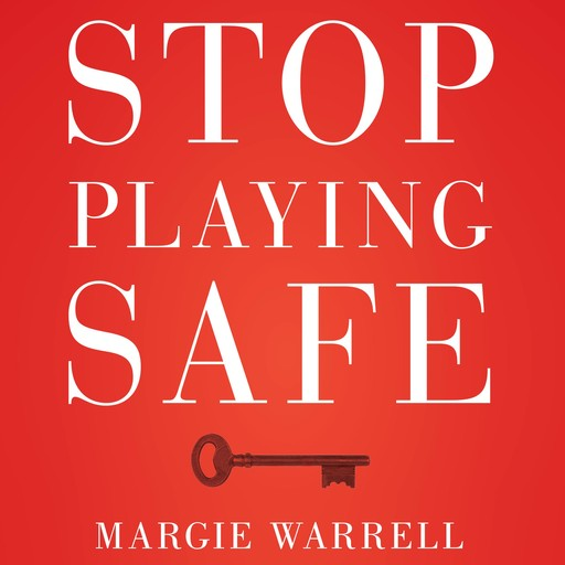 Stop Playing Safe, Margie Warrell