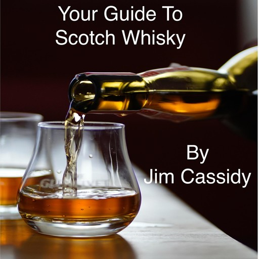 Your Guide To Scotch Whisky, Jim Cassidy