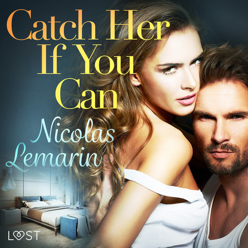 Catch Her If You Can – erotic short story, Nicolas Lemarin