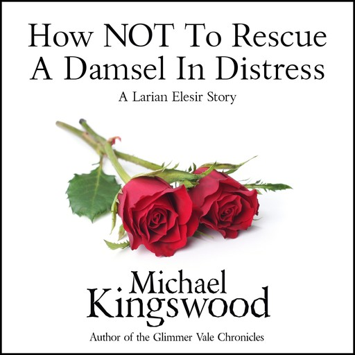 How NOT To Rescue A Damsel In DIstress, Michael Kingswood