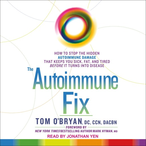 The Autoimmune Fix, Tom O'Bryan, DC, CCN, DACBN
