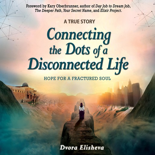 Connecting the Dots of a Disconnected Life, Dvora Elisheva