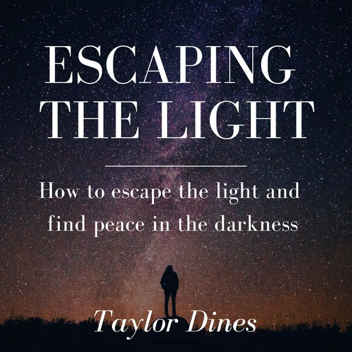 Escaping the Light, Taylor Dines